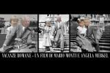 """RAI Fiction Presenta – Monti-Merkel in """"Vacanze Romane"""""""
