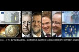 Ue, la deriva di un Continente nel nome dell'Euro