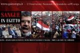 Egitto – La protesta lascia sulla strada 7 morti e 600 feriti