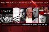 Eucaristia: come riceverla correttamente, seguendo gli insegnamenti di Cristo, dei mistici, dei papi e della Chiesa