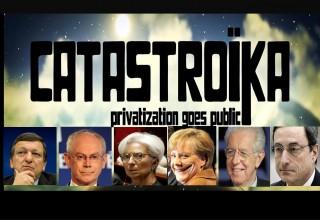 Catastroika - L'Inferno greco e la dittatura delle caste bancarie sull'Europa dei Piigs