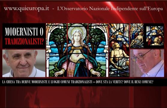 Chiesa - Tradizionalisti e Modernisti