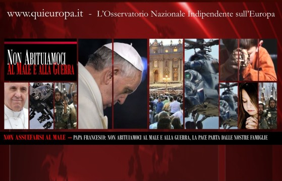 Papa Francesco - Non abituiamoci al Male