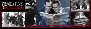 strage tunisia - isis e nuovo ordine mondiale - media