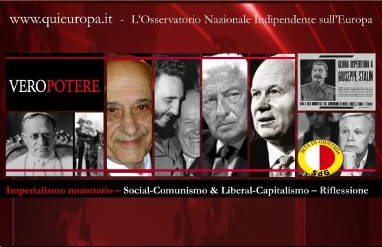 vero potere - social comunismo liberal capitalismo - imperialismo monetario