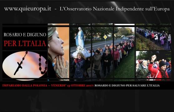 IMPARIAMO DALLA POLONIA — VENERDI' 13 OTTOBRE 2017 - ROSARIO E DIGIUNO PER SALVARE L'ITALIA