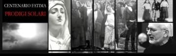 VENERDI' 13 OTTOBRE - PRODIGI SOLARI NEL CENTENARIO DI FATIMA: TESTIMONIANZE E VIDEO