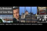 Ungheria – La Rivoluzione di Orban e il Piano antico degli Illuminati