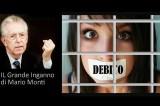 Schiavi di un Debito illegale – 2ª Parte: Il Grande Inganno di Mario Monti