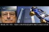 Re Draghi all'Eurocamera: Carta Bianca a Banche e Banchieri