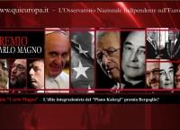 """L'élite integrazionista del """"Piano Kalergi"""" premia Bergoglio?"""