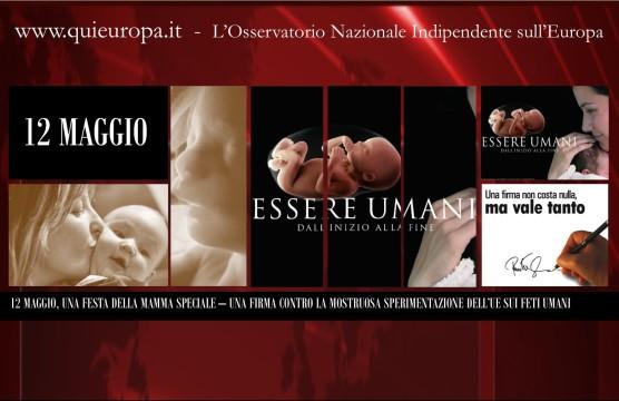 12 Maggio - Firma contro la Sperimentazione dell'Ue sui Feti Umani - Uno di Noi