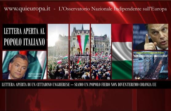 Lettera Aperta di un Ungherese al popolo Italiano - Non Diventeremo una Colonia Ue