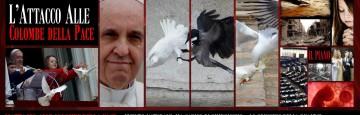 Attacco alle colombe della Pace - Papa Francesco