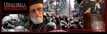 Appello al Mondo per la Siria - I Figli della Risurrezione - Lettera di Gregorio III