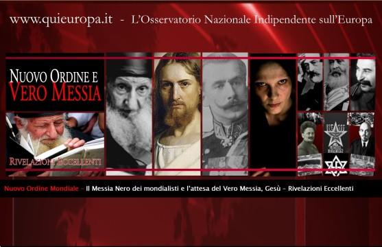 Nuovo Ordine Mondiale - Il Vero Messia e il Messia dei Mondialisti - Rivelazioni Eccellenti