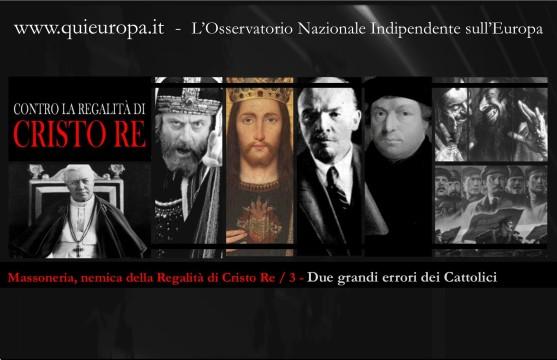Due grandi errori dei Cattolici