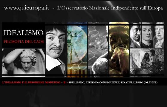 Idealismo, Ateismo, Naturalismo - Conseguenze e origini